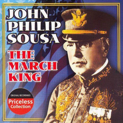 John Philip Sousa: The March King [CD]