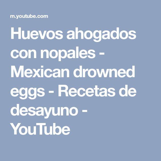 Huevos ahogados con nopales - Mexican drowned eggs - Recetas de desayuno - YouTube