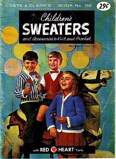 coats and clark 153, childrens sweaters and accessories to knit and crochet, came out in 1964