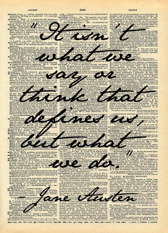 Jane Austen Quote  It isn't what we say or think that by Walkslee, $7.99