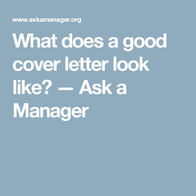 What does a good cover letter look like? — Ask a Manager