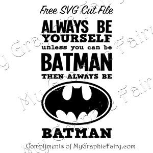Be Batman Sign SVG - My Graphic Fairy