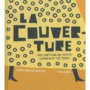 La couverture : Une histoire en petits carreaux de tissu: Amazon.fr: Isabel Minhos Martins, Yara Kono, Marcel Cottier: Livres