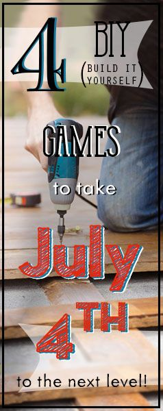 4 BIY (Build it Yourself) Games to take July 4th to the next level! Hosting an Independence party? Build any of these DIY projects! Find more great money-saving articles at billcutterz.com/blog
