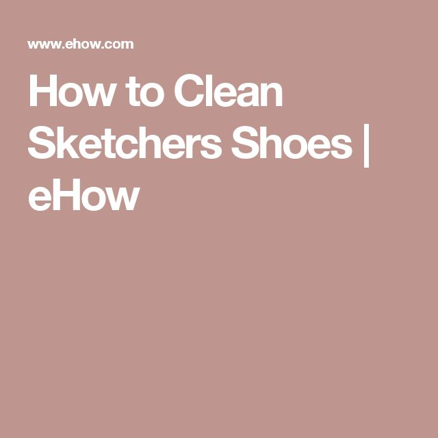 How to Clean Sketchers Shoes | eHow