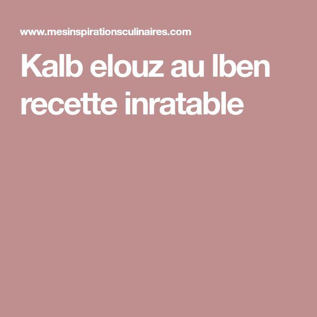 Kalb elouz au lben recette inratable