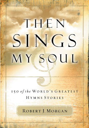 Then Sings My Soul Special Edition: 150 of the World's Gr...