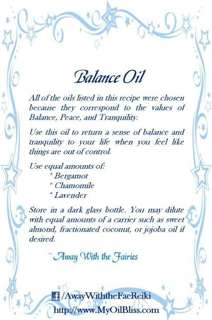 ~ Balance Oil ~ All of the oils listed in this recipe were chosen because they correspond to the values of Balance, Peace, and Tranquility. Use to return a sense of balance and tranquility to your life when you feel like things are out of control.