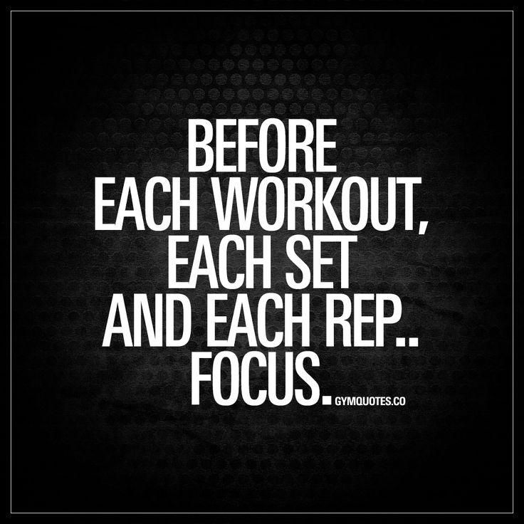 """Before each workout, each set and each rep.. Focus."" - Focus is the key to success in anything. Especially when it comes to working out. 