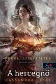 Cassandra Clare: Pokoli szerkezetek trilógia 3. – A hercegnő