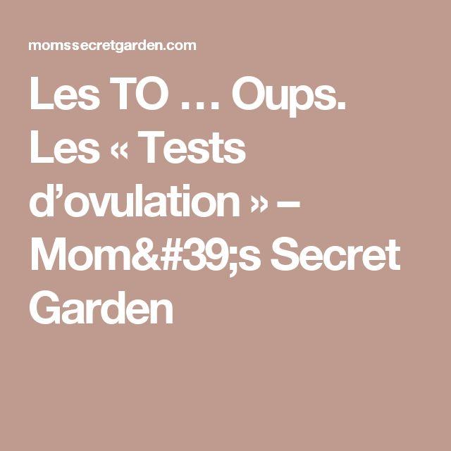 Les TO … Oups. Les «Tests d'ovulation» – Mom's Secret Garden