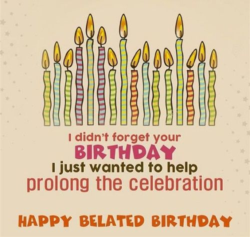 Humorous Belated Birthday Wishes ~ Best images about birthday basics on pinterest funny happy birthdays