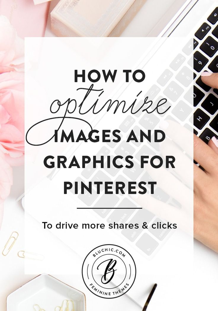 Learn how to best optimize your images and graphics for Pinterest to bring you more customers, clients, and revenue. Click to read all 6 tips or save for later!
