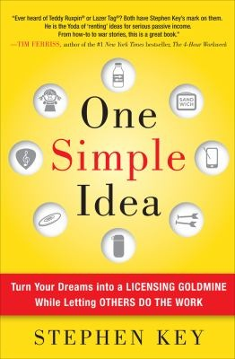 One Simple Idea: Turn your Dreams into a Licensing Goldmine While Letting Others do the Work book