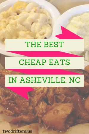 The Best Cheap Eats in Asheville, North Carolina.| Two Drifters  -- Southern eats, BBQ, biscuits, grits, tacos, and more. Delicious food for under $15!