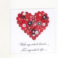 BUTTON HEART - 'WITH MY WHOLE HEART FOR MY WHOLE LIFE' CAN BE PERSONALISED - PLEASE FOLLOW WEBSITE TO ORDER