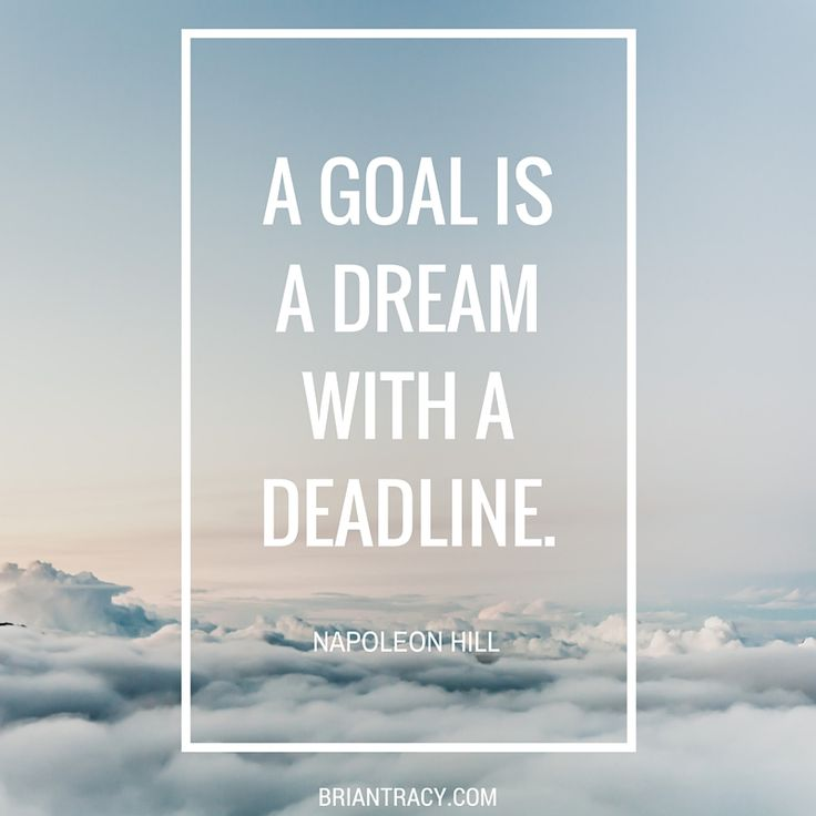 A #goal is a #dream with a deadline. (Napoleon Hill)
