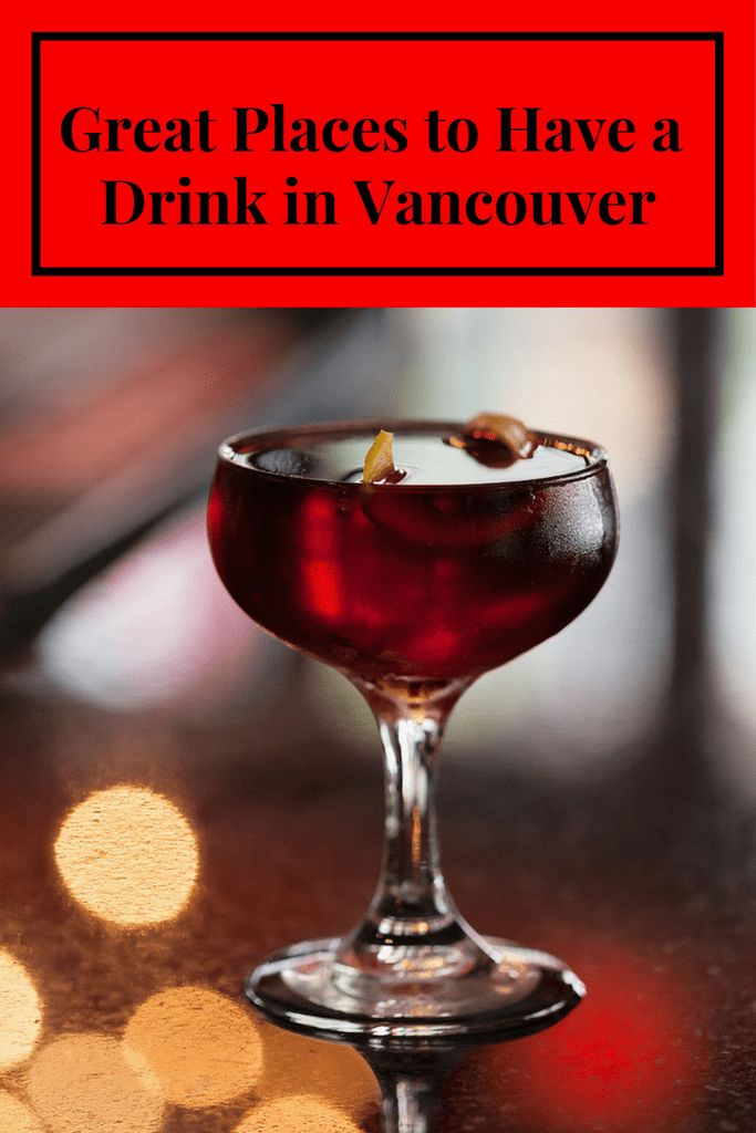 Vancouver Bars | Great Places to Drink in Vancouver | Cocktails | Beer