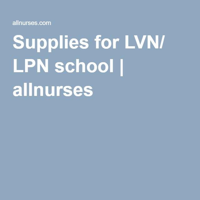 Supplies for LVN/ LPN school | allnurses