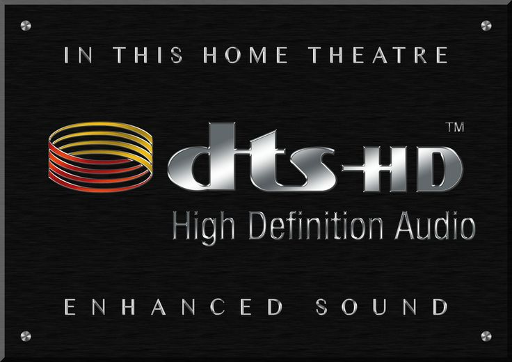 DTS-HD MASTER AUDIO™  DTS-HD Master Audio is the premium high definition audio format for all applications and is bit-for-bit identical to the studio master.