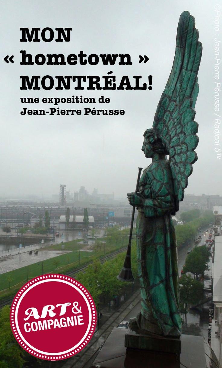 Exposition MON ''hometown'' MONTRÉAL ! à partir du 25 mai 2012 chez Art et Compagnie
