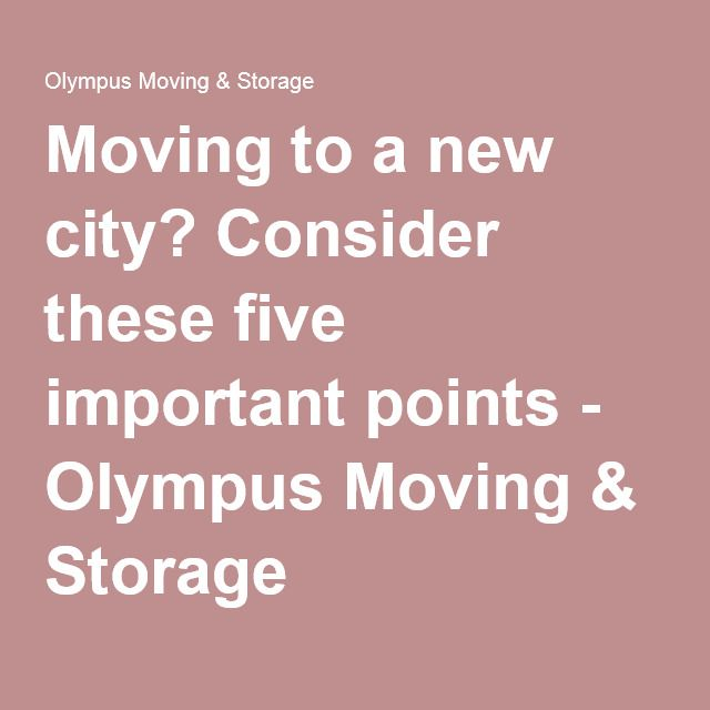 Superior Moving To A New City? Consider These Five Important Points   Olympus Moving  U0026 Storage | My Collection | Pinterest | City