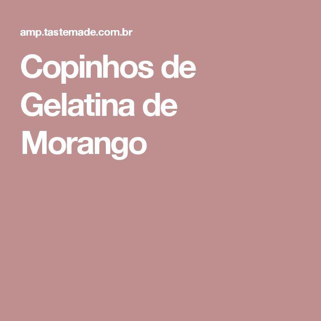 Copinhos de Gelatina de Morango