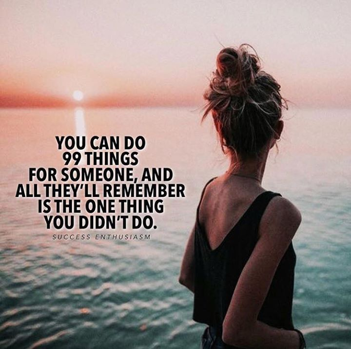 You can do 99 things for someone..