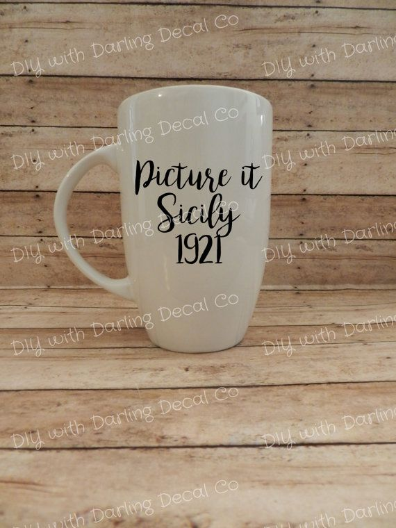 Picture It Sicily 1921 Adhesive Decal DIY Wine Glass Mug Coffee Cup Tumbler Stainless Steel Beer Vodka Whisky Golden Girls Sophia DrinkWare