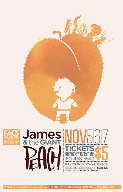 James & and the Giant Peach poster by killingclipart- This flyer is brilliant! It is so cartoon like and the colors just mix well together! It provides you with a enough information, and the design is pleasing to the eye.