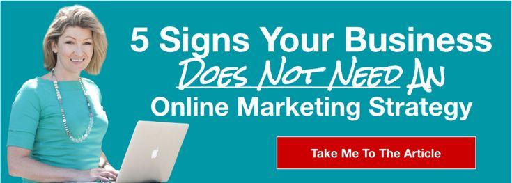 5 signs you don't need an online marketing strategy. http://www.laurelastark.com/laurel-anne-stark-online-marketing-tips/2017/7/7/5-signs-you-dont-need-an-online-marketing-strategy?utm_content=buffer2a816&utm_medium=social&utm_source=pinterest.com&utm_campaign=buffer