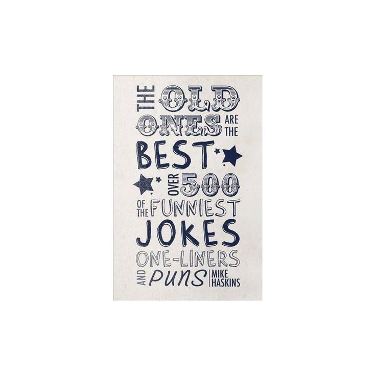 Old Ones Are the Best Joke Book : Over 500 of the Funniest Jokes, One-Liners and Puns (Hardcover) (Mike