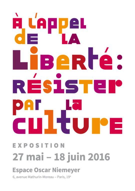 """Affiche Exposition """"À l'appel de la liberté: résister par la culture"""" format A3 Espace Niemeyer / Paris Graphiste : Olivier Umecker"""
