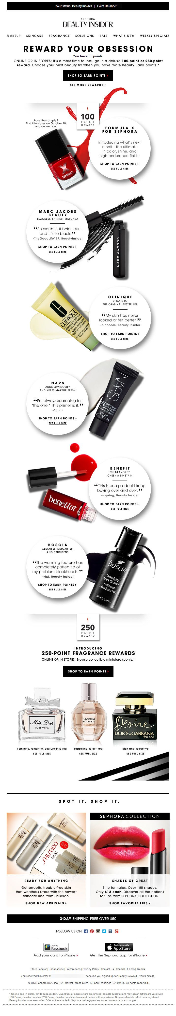 10/2/13 SL: 9 new rewards to choose from Great email encouraging customers to spend more to get free stuff. #Sephora