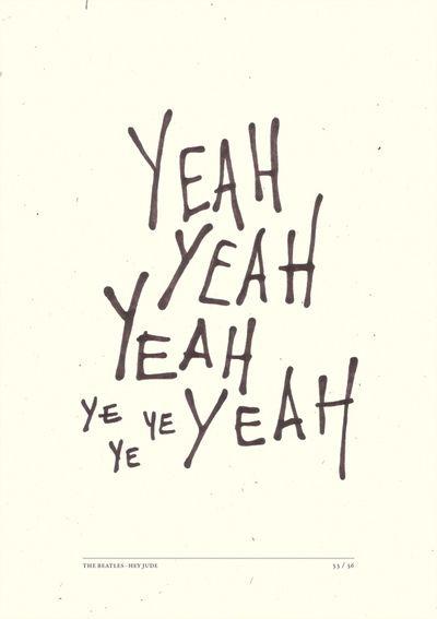 Yeah!The Beatles, Beatles Lyrics, Jude Flickr, Types Types, Beatles Fans, Hey Jude, Stefano Agabio33, Typography, Yeah Yeah
