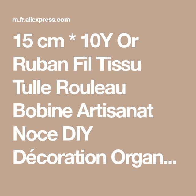 15 cm * 10Y Or Ruban Fil Tissu Tulle Rouleau Bobine Artisanat Noce DIY Décoration Organza Sheer Gaze Élément Chemin de Table de la boutique en ligne | Aliexpress mobile