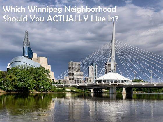 Which Winnipeg Neighborhood Should You Actually Live In?
