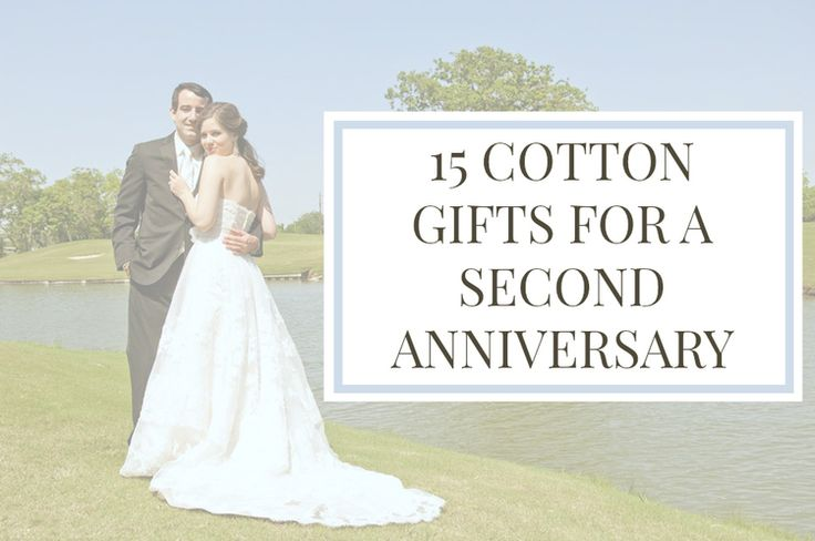 15 Year Wedding Anniversary Gift For Husband: Cotton Gifts For A 2nd Anniversary