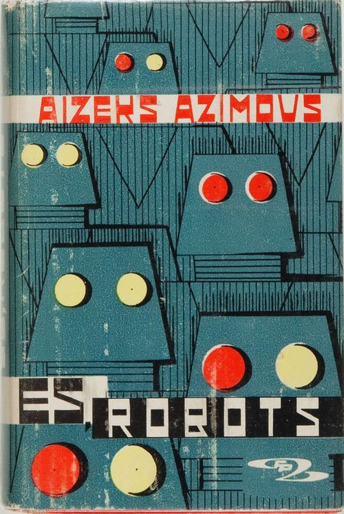 Isaac Asimov, Es, Robots 1967. First Latvian edition.