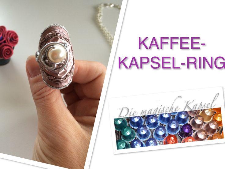 Nespresso Kapsel Schmuck Anleitung - RING - die magische (Kaffee-)Kapsel