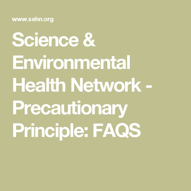 Science & Environmental Health Network - Precautionary Principle: FAQS