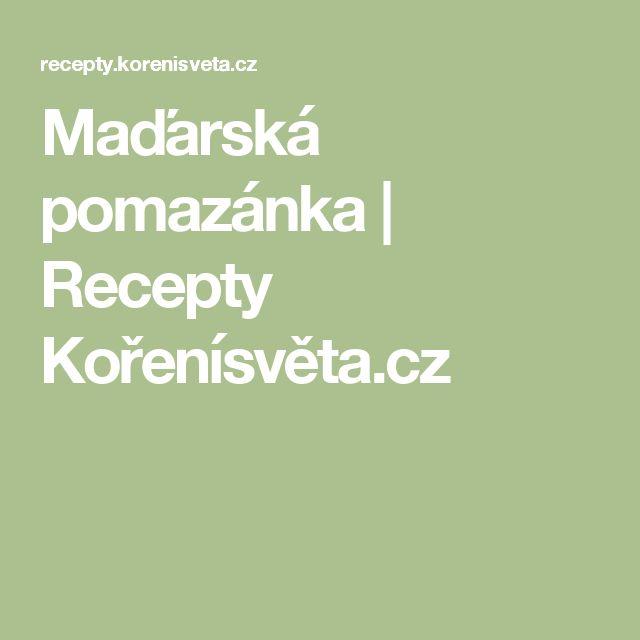 Maďarská pomazánka | Recepty Kořenísvěta.cz