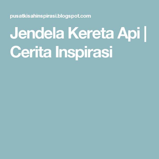 Jendela Kereta Api | Cerita Inspirasi