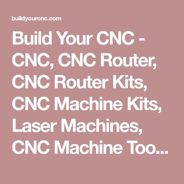 Build Your CNC - CNC, CNC Router, CNC Router Kits, CNC Machine Kits, Laser Machines, CNC Machine Tools, and CNC Cutting
