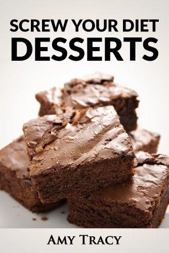 Screw Your Diet Desserts: 42 Freaking Delicious Dessert Recipes by Amy Tracy, http://www.amazon.com/dp/B009Z6MWPQ/ref=cm_sw_r_pi_dp_4GRMqb0W80BHV