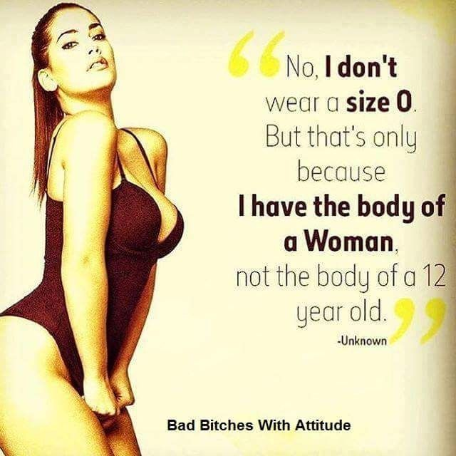 A W-O-M-A-N... I really need to come to grips with this fact that I'm not 18 anymore and my body should be different.