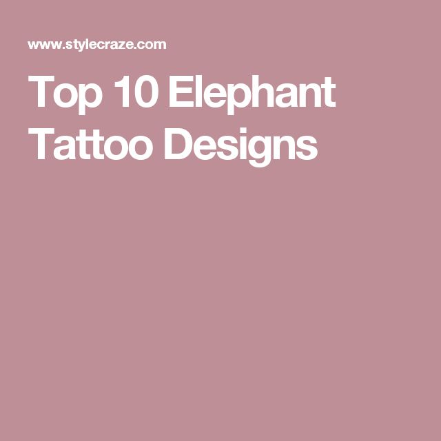Top 10 Elephant Tattoo Designs
