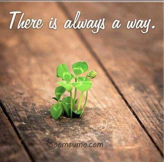 awesome Cool Quotes about life 'Always a Way, short quotes