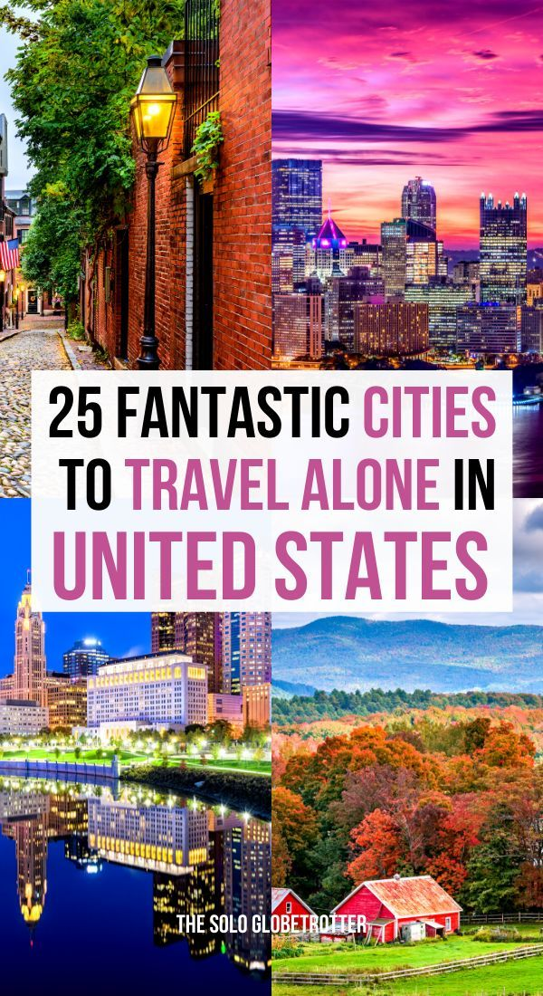 25 Best Places To Travel Alone In The Us An Epic Bucket List Best Solo Travel Destinations Solo Travel Destinations Usa Travel Destinations