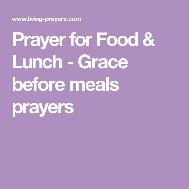 Prayer for Food & Lunch - Grace before meals prayers